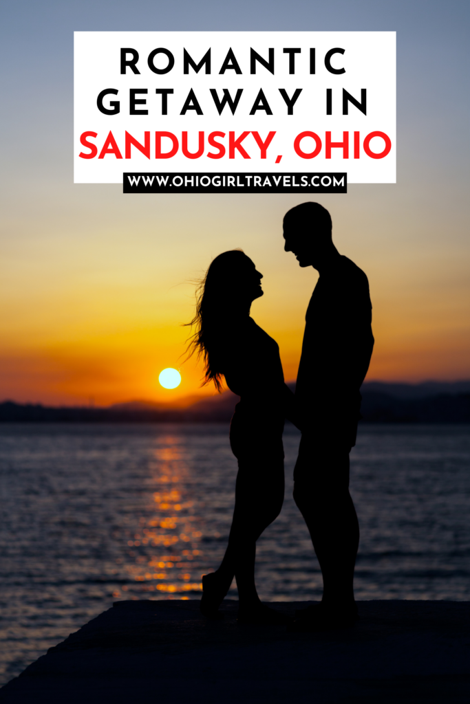 Sandusky Ohio Romantic Getaway