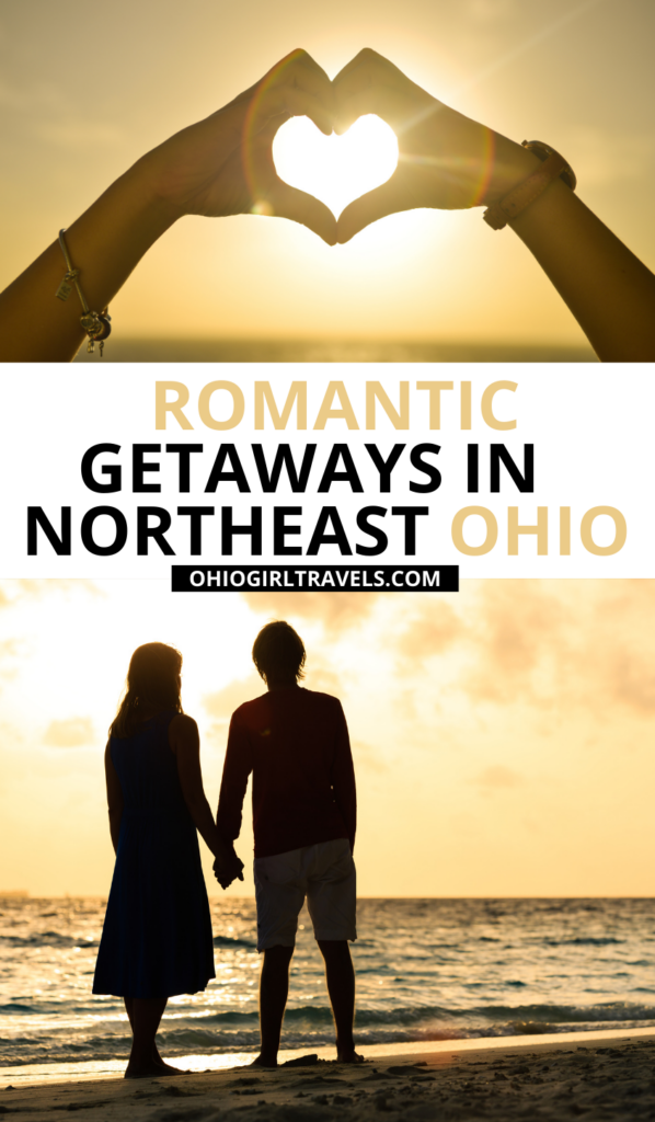 Northeast Ohio Romantic Getaways