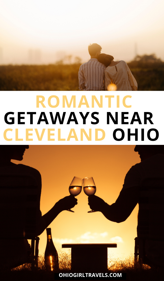 Romantic Getaways Near Cleveland Ohio